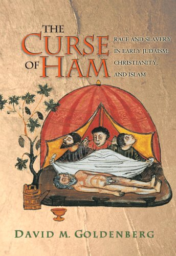 Curse of Ham Race and Slavery in Early Judaism, Christianity and Islam  2005 edition cover