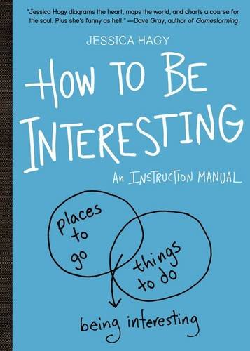 How to Be Interesting In 10 Simple Steps  2013 edition cover