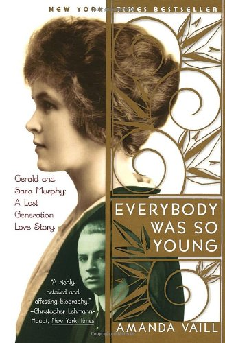 Everybody Was So Young Gerald and Sara Murphy - A Lost Generation Love Story Reprint edition cover