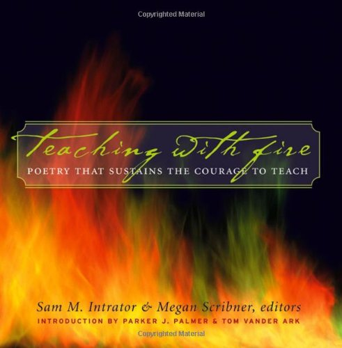 Teaching with Fire Poetry That Sustains the Courage to Teach  2003 edition cover
