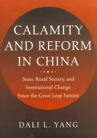 Calamity and Reform in China State, Rural Society, and Institutional Change since the Great Leap Famine N/A edition cover