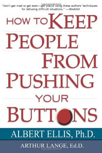 How to Keep People from Pushing Your Buttons   2003 9780806516707 Front Cover