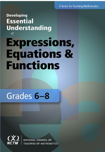 Developing Essential Understanding of Expressions, Equations, and Functions for Teaching Mathematics in Grades 6-8   2011 edition cover