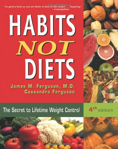 Habits Not Diets The Secret to Lifetime Weight Control 4th 2003 edition cover