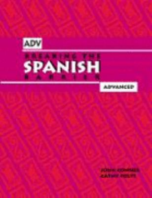 Breaking the Spanish Barrier, Advanced Level / Student Edition Level III : The Language Series with All the Rules You Need to Know 1st edition cover