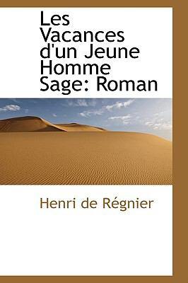 Les Vacances D'un Jeune Homme Sage: Roman  2009 edition cover