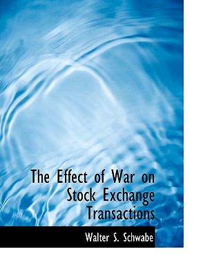 Effect of War on Stock Exchange Transactions N/A 9781113994707 Front Cover