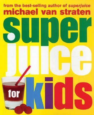 Superjuice for Kids  N/A 9781552858707 Front Cover