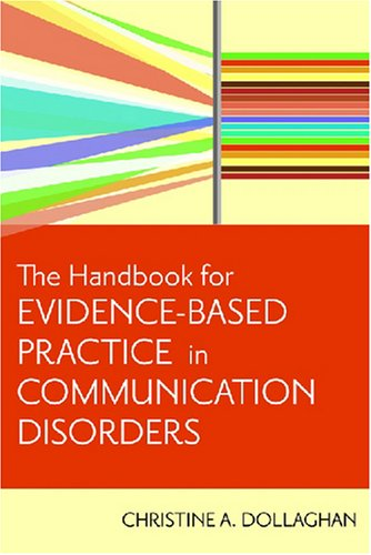 Handbook for Evidence-Based Practice in Communication Disorders   2007 edition cover