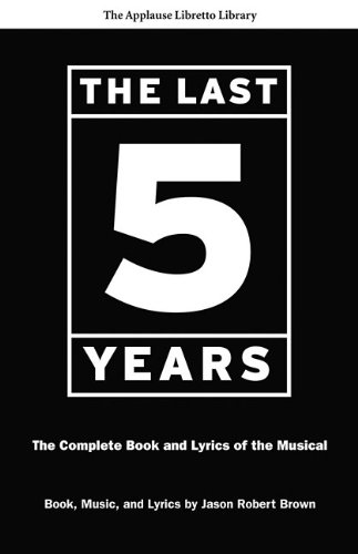 Last 5 Years The Complete Book and Lyrics of the Musical  2011 edition cover