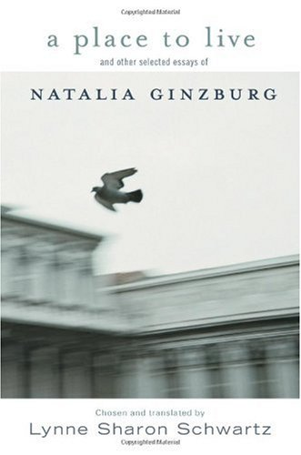 Place to Live and Other Selected Essays of Natalia Ginzburg   2003 (Reprint) edition cover