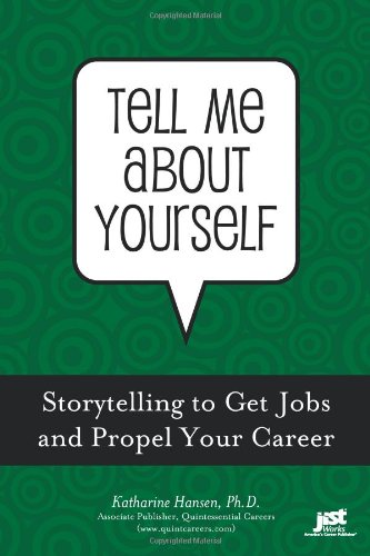 Tell Me about Yourself Storytelling to Get Jobs and Propel Your Career  2009 9781593576707 Front Cover