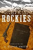Murder in the Rockies  N/A 9781938467707 Front Cover