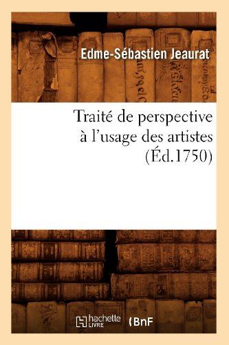 Traite de Perspective A L'Usage Des Artistes (Ed.1750)  0 edition cover