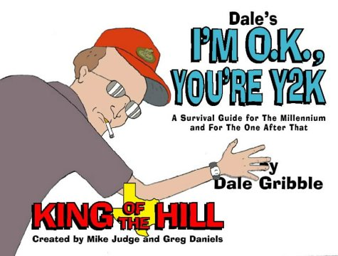 Dale's I'm Okay, You're Y2K : A Survival Guide for the New Millennium and for the One After That  1999 9780006531708 Front Cover