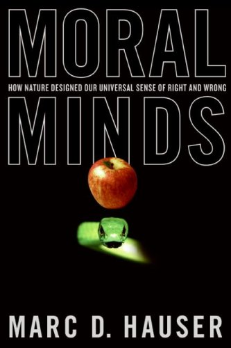 Moral Minds How Nature Designed Our Universal Sense of Right and Wrong  2006 edition cover