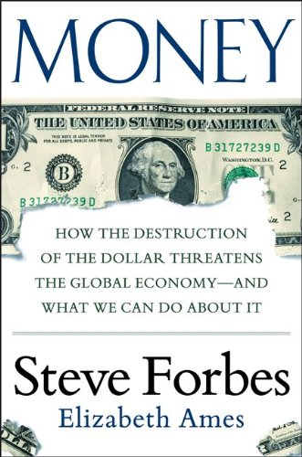 Money How the Destruction of the Dollar Threatens the Global Economy - And What We Can Do about It  2014 edition cover