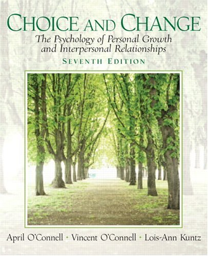 Choice and Change The Psychology of Personal Growth and Interpersonal Relationships 7th 2005 edition cover