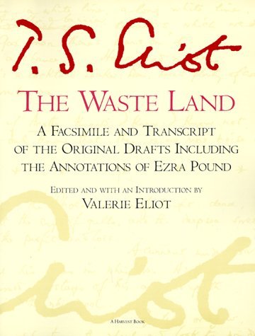 Waste Land A Facsimile and Transcript of the Original Drafts Including the Annotations of Ezra Pound N/A edition cover