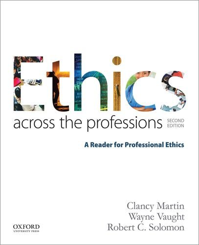 Ethics Across the Professions: A Reader for Professional Ethics  2017 9780190298708 Front Cover