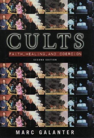 Cults Faith, Healing, and Coercion 2nd 1999 (Revised) edition cover