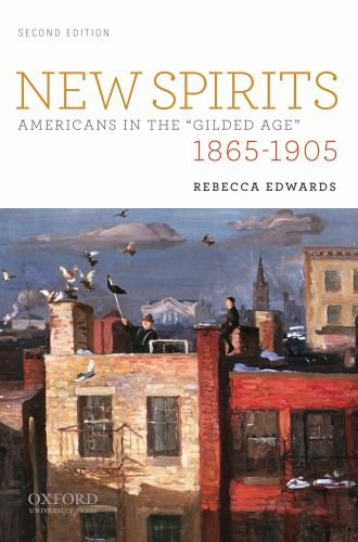 New Spirits, 1865-1905 Americans in the Gilded Age 2nd 2011 edition cover