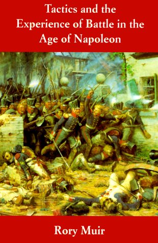 Tactics and the Experience of Battle in the Age of Napoleon   2000 edition cover
