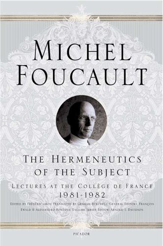 Hermeneutics of the Subject Lectures at the Coll�ge de France 1981-1982  2005 edition cover