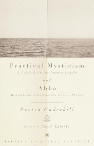 Practical Mysticism A Little Book for Normal People and Abba - Meditations Based on the Lord's Prayer  2003 edition cover
