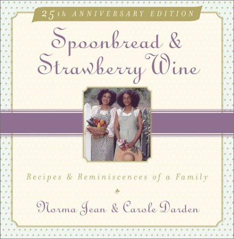 Spoonbread and Strawberry Wine Recipes and Reminiscences of a Family 25th 2003 (Anniversary) edition cover