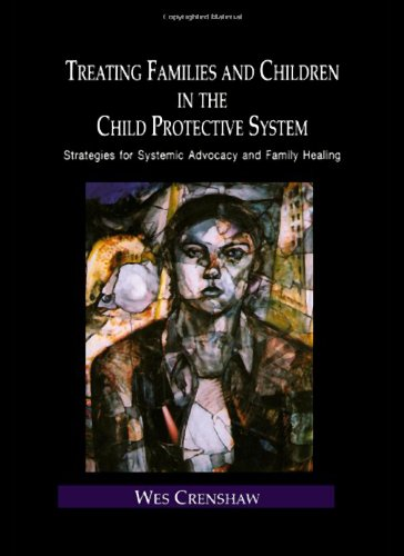 Treating Families and Children in the Child Protective System Strategies for Systemic Advocacy and Family Healing  2004 edition cover