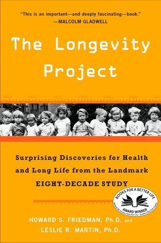 Longevity Project Surprising Discoveries for Health and Long Life from the Landmark Eight-Decade Study N/A edition cover