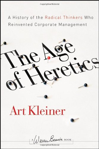 Age of Heretics A History of the Radical Thinkers Who Reinvented Corporate Management 2nd 2008 edition cover