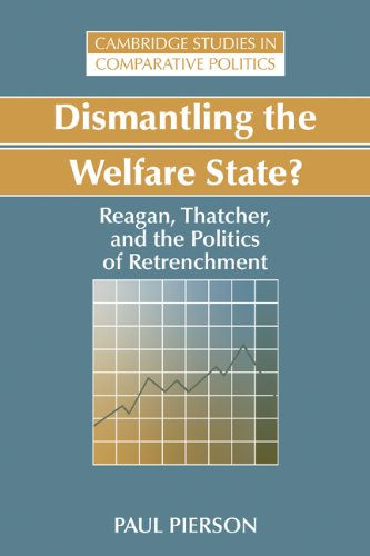 Dismantling the Welfare State? Reagan, Thatcher and the Politics of Retrenchment  1995 edition cover
