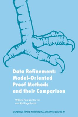 Data Refinement Model-Oriented Proof Methods and Their Comparison  1998 9780521641708 Front Cover