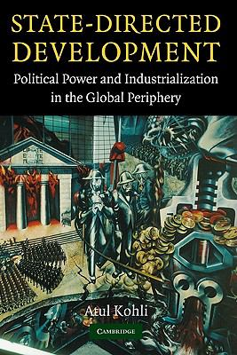 State-Directed Development Political Power and Industrialization in the Global Periphery  2004 9780521836708 Front Cover
