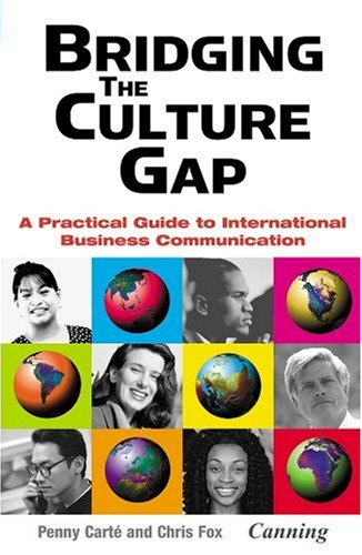 Bridging the Culture Gap A Practical Guide to International Business Communication  2004 9780749441708 Front Cover