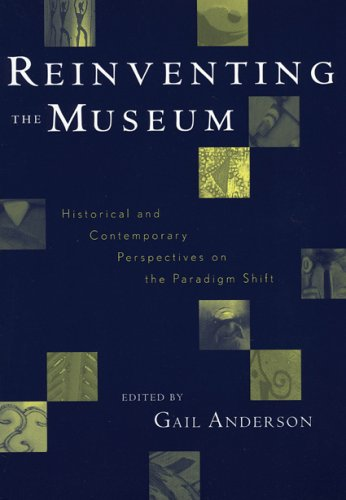 Reinventing the Museum Historical and Contemporary Perspectives on the Paradigm Shift  2004 edition cover