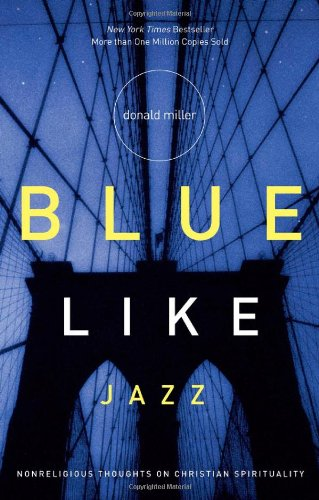 Blue Like Jazz Nonreligious Thoughts on Christian Spirituality  2003 edition cover