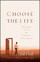 Choose the Life Exploring a Faith That Embraces Discipleship  2004 (Reprint) edition cover