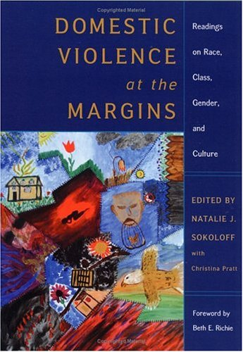Domestic Violence at the Margins Readings on Race, Class, Gender, and Culture  2005 edition cover