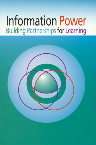 Information Power Building Partnerships for Learning  1998 9780838934708 Front Cover