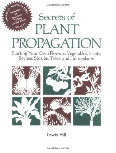 Secrets of Plant Propagation Starting Your Own Flowers, Vegetables, Fruits, Berries, Shrubs, Trees, and Houseplants  1985 edition cover
