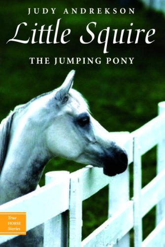 Little Squire The Jumping Pony  2007 9780887767708 Front Cover