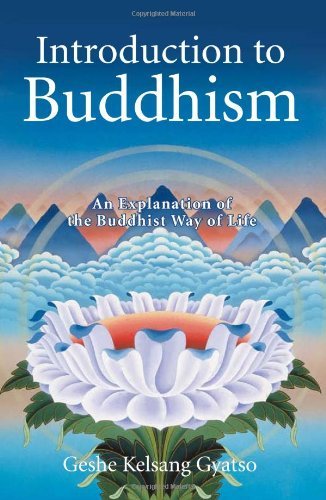 Introduction to Buddhism An Explanation of the Buddhist Way of Life 2nd 2002 (Reprint) 9780948006708 Front Cover