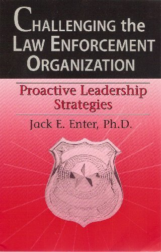 Challenging the Law Enforcement Organization : The Road to Effective Leadership  2006 9780978553708 Front Cover