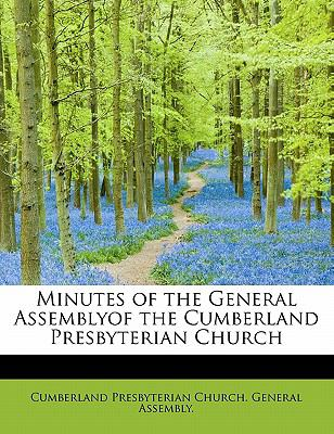 Minutes of the General Assemblyof the Cumberland Presbyterian Church  N/A 9781116334708 Front Cover