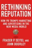 Rethinking Reputation How PR Trumps Marketing and Advertising in the New Media World  2013 edition cover