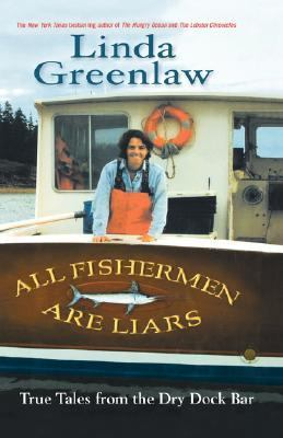 All Fishermen Are Liars True Tales from the Dry Dock Bar  2004 9781401300708 Front Cover
