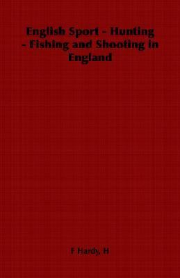 English Sport - Hunting - Fishing and Sh  N/A 9781406798708 Front Cover